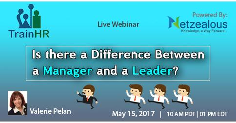 60 minutes webinar on  Is there a Difference Between a Manager and a Leader?