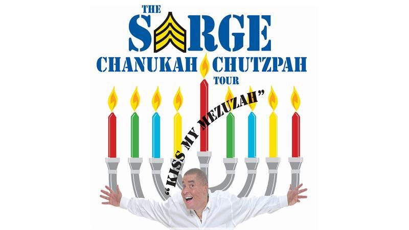 """Sarge """"The CHANUKAH CHUTZPAH TOUR"""""""