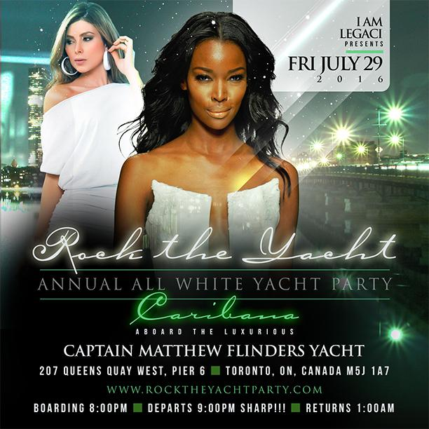4TH ANNUAL ROCK THE YACHT ALL WHITE YACHT PARTY • TORONTO CARIBANA 2016