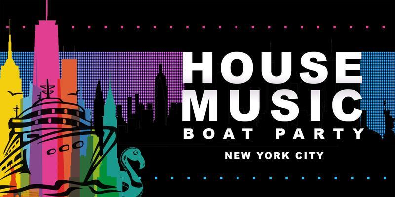 NYC #1 House Music Night - Saturday Night Boat Party - Manhattan Yacht Cruise