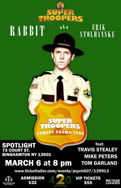 Erik Stolhanske, Super Troopers' Rabbit, in Binghamton