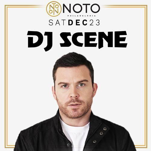 DJ Scene @ NOTO Philly Saturday December 23rd AK