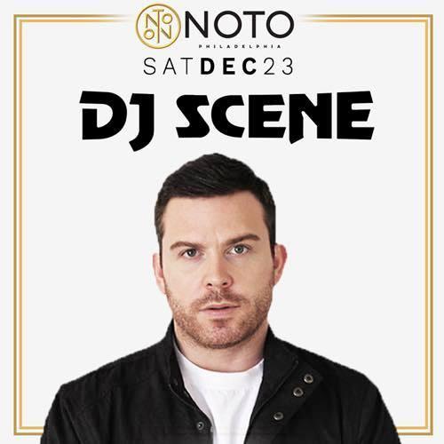 DJ Scene @ NOTO Philly Saturday December 23rd AK