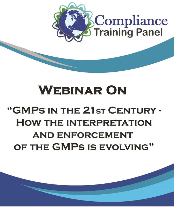 GMPs in the 21st Century - How the interpretation and enforcement of the GMPs is evolving