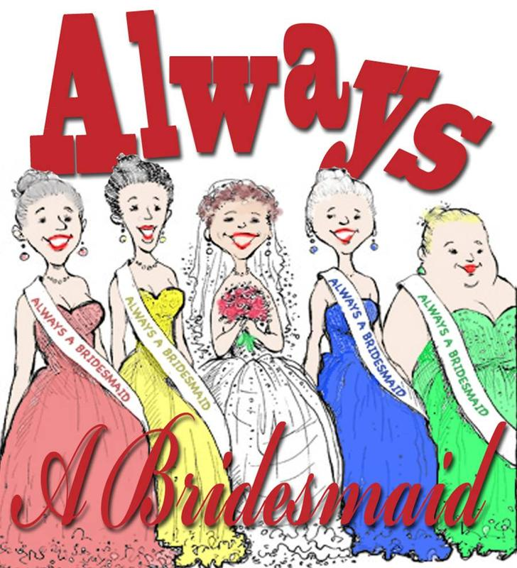 """Always A Bridesmaid"" at The Station Dinner Theatre"