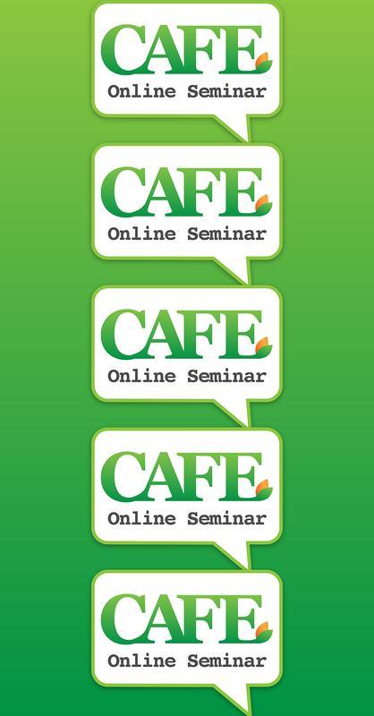 Online Seminar - CAFE: 3/27/16 - 4/23/16