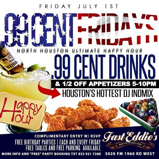 "July 1st - 99 cent Fridays ""North Houston Ultimate ""Happy Hour"" @ Fast Eddies (champions) 5-10pm"