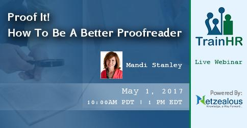 TrainHR is conducting a Webinar on 'Proof It! How To Be A Better Proofreader'