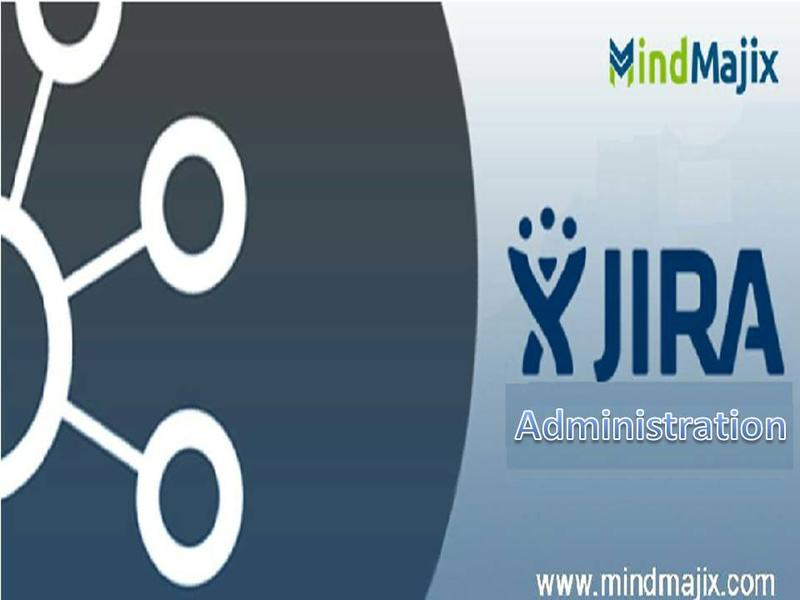 Jira Administration Tutorial For Beginners And Professionals | Learn Jira Administration At Mindmajix