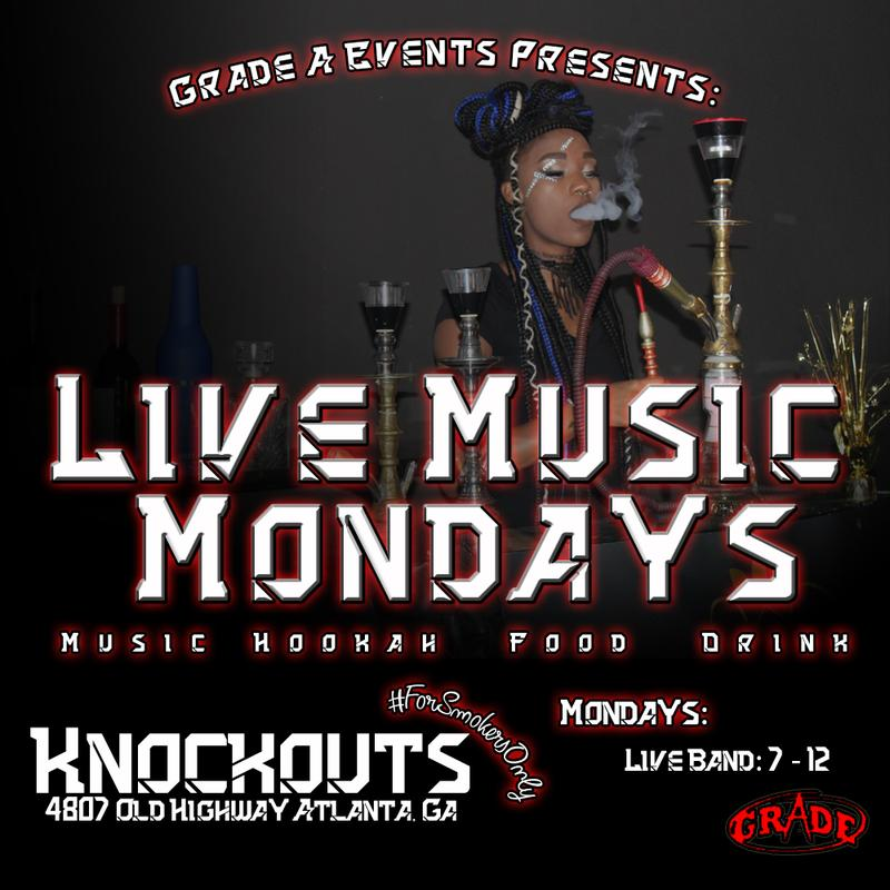 Grade A Events Presents :#Forsmokersonly Live Music Mondays