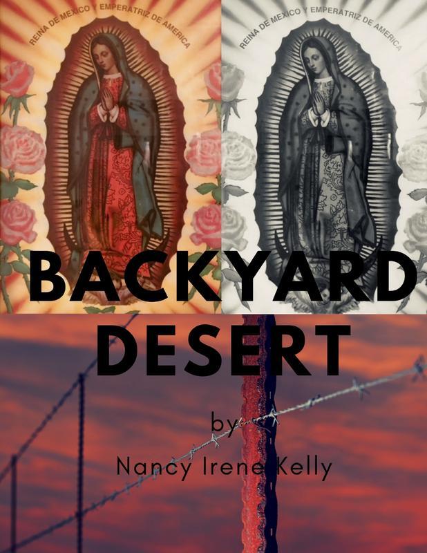 Backyard/Desert by Nancy Irene Kelly