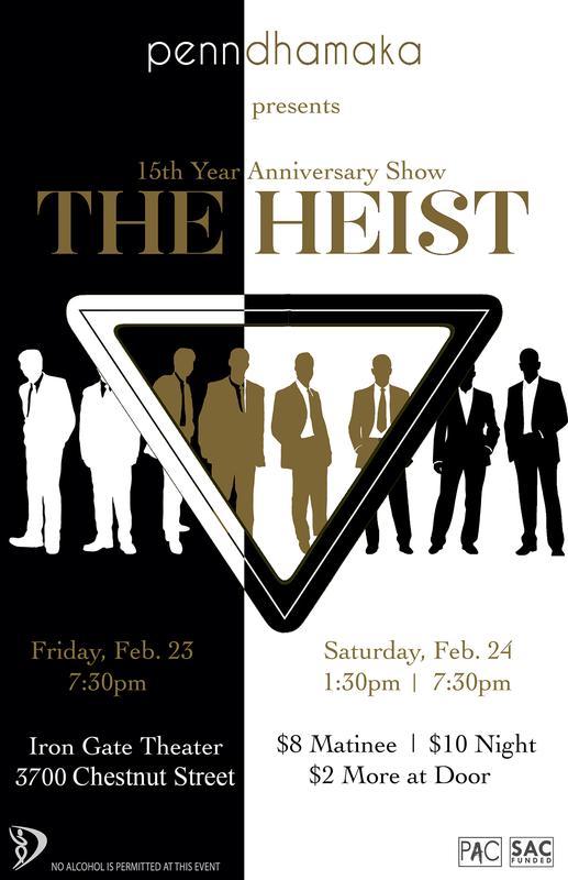 Penn Dhamaka Presents: The Heist