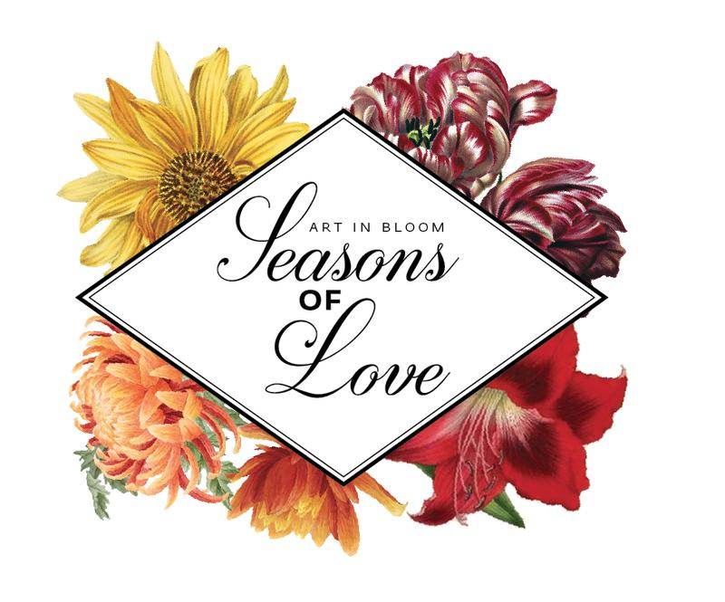 Art in Bloom: Seasons of Love