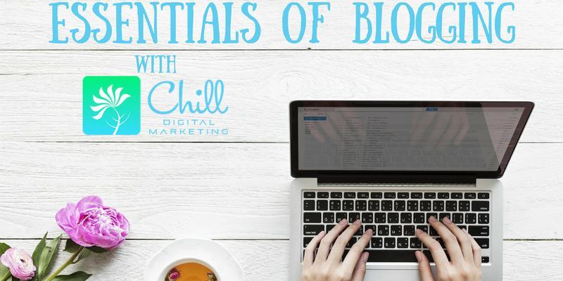 Essentials of Blogging - August 2018