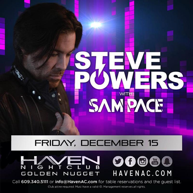 Steve Powers @ Haven Nightclub AC Friday December 15th