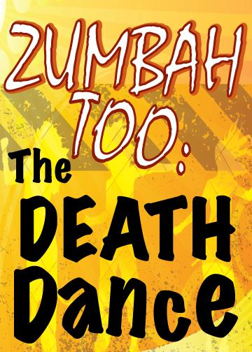 Zumbah Too: The Death Dance