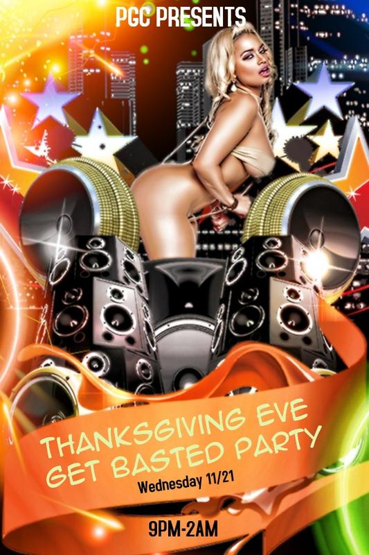 Wed 11/21 PGC's Sexy Thanksgiving Eve..Get Basted Party!!