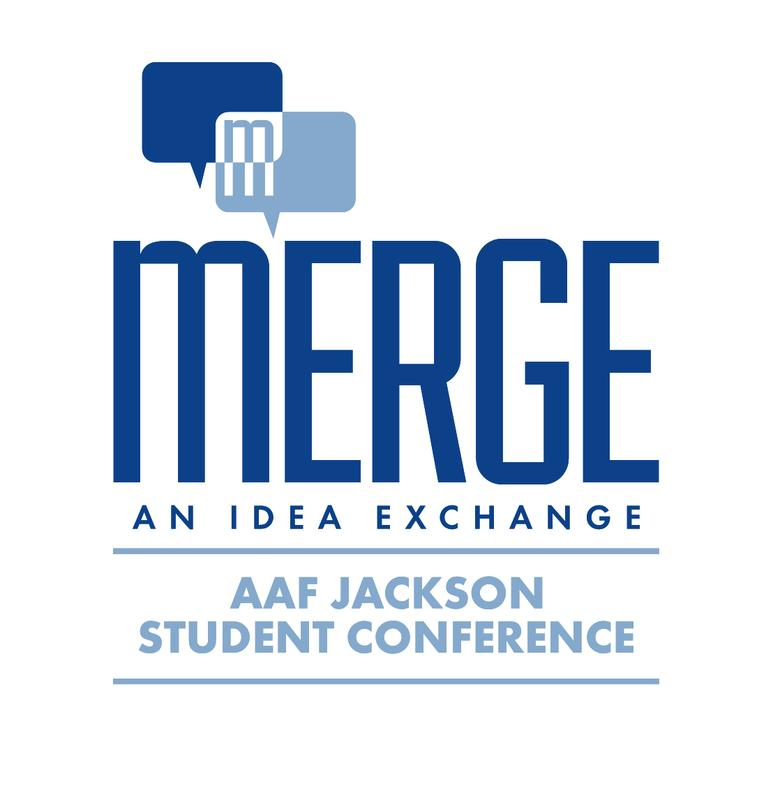 MERGE: AN IDEA EXCHANGE - AAF Jackson Student Conference 2018
