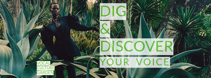 Dig & Discover with Vocal Culture Garden