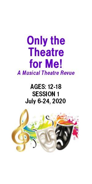Only the Theatre for Me! (ages 12-18)