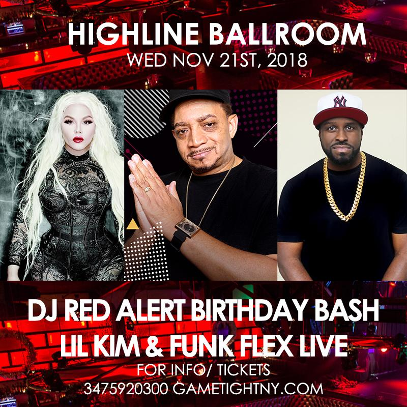 Dj Red Alert TGE Birthday Bash, Lil Kim & Funk Flex at Highline Ballroom