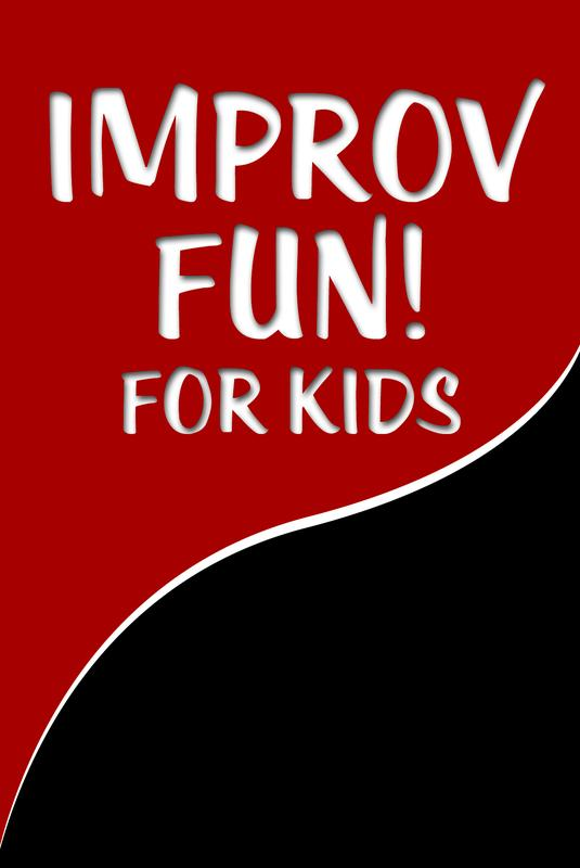 CLASSES - IMPROV FUN FOR KIDS! -WINTER/SPRING - '19