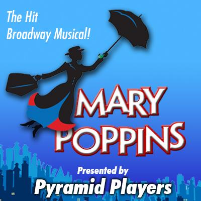 Mary Poppins presented by Pyramid Players